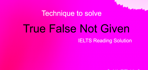 How To Solve True False Not Given in IELTS Reading