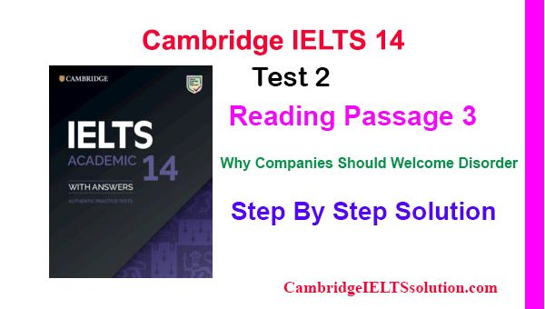 Cambridge IELTS 14, Test 2, Reading Passage 3 Why Companies Should Welcome Disorder